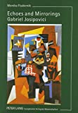 img - for Echoes and Mirrorings: Gabriel Josipovici's Creative Oeuvre book / textbook / text book