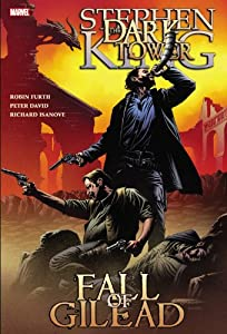 Dark Tower: The Fall of Gilead by Stephen King, Peter David, Robin Furth and Richard Isanove