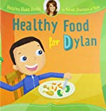 img - for Helping Hand Books: Healthy Food for Dylan book / textbook / text book