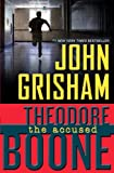 img - for Theodore Boone: The Accused (Theodore Boone: Kid Lawyer) book / textbook / text book