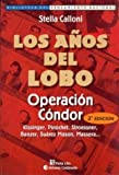 Los Anos del Lobo: Operacion Condor (Biblioteca del Pensamiento Nacional) (Spanish Edition) (9507540547) by Calloni, Stella