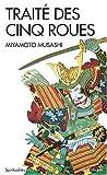echange, troc Musashi Miyamoto - Traité des cinq roues : Gorin-no-sho