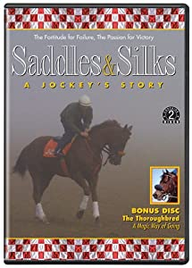 Saddles & Silks: A Jockey's Story