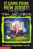It Came from New Jersey! My Life As an Artist (The Real Deal on the Goosebumps Cover Artist)
