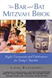 img - for The Bar And Bat Mitzvah Book: Joyful Ceremonies and Celebrations for Today's Families book / textbook / text book