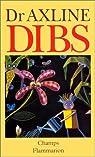 Dibs : Développement de la personnalité grâce à la thérapie par le jeu par Axline
