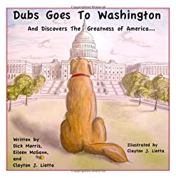 Dubs Goes to Washington: And Discovers the Greatness of America