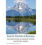 img - for Scenic Routes & Byways Yellowstone & Grand Teton National Parks (Scenic Routes & Byways Yellowstone & Grand Teton National Parks) (Paperback) - Common book / textbook / text book