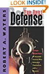 The Best Defense: True Stories of Int...
