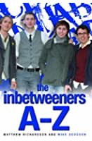 The Inbetweeners A-Z: The Totally Unofficial Guide to the Hit TV Series