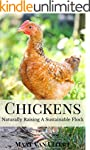 Chickens: Naturally Raising A Sustain...