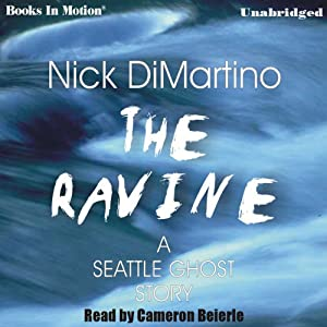 The Ravine: A Seattle Ghost Story | [Nick DiMartino]