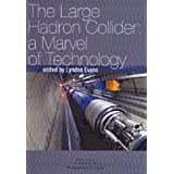The Large Hadron Collider ~ Lyndon Evans