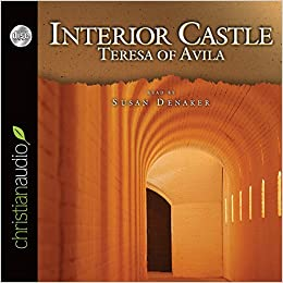 Interior Castle Teresa Of Avila Susan Denaker 9781596444799 Books
