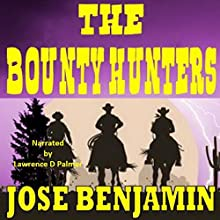 The Bounty Hunters: A Western Short Audiobook by Jose Benjamin Narrated by Lawrence D Palmer