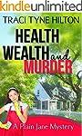 Health, Wealth, and Murder: A Plain J...