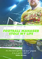 Football Manager Stole My Life (English Edition)
