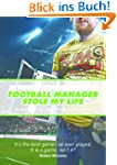 Football Manager Stole My Life (Engli...