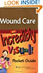 Wound Care: An Incredibly Visual! Poc...