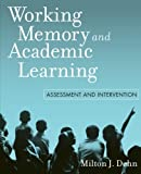 img - for Working Memory and Academic Learning: Assessment and Intervention by Dehn, Milton J. (2008) Paperback book / textbook / text book