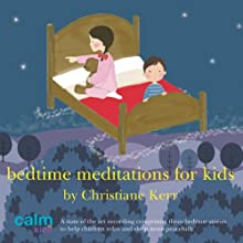 Bedtime Meditations for Kids Speech by Christiane Kerr Narrated by Christiane Kerr