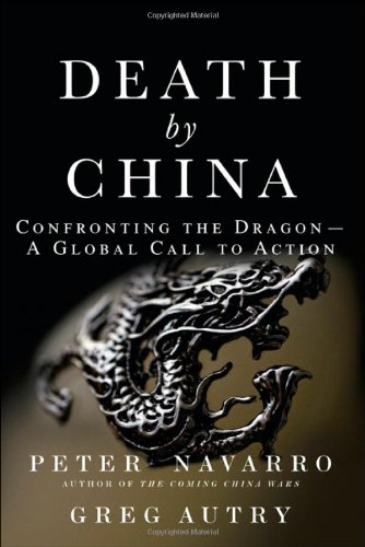 Death by China: Confronting the Dragon - A Global Call to...