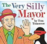 The Very Silly Mayor [Hardcover]