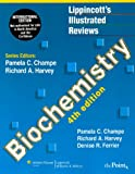 Pamela C Champe Lippincott's Illustrated Reviews:Biochemistry, International Student Edition (Lippincott's Illustrated Reviews Series)