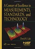 A Century of Excellence in Measurements, Standards, and Technology (0849312477) by Lide, David R.