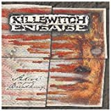 Alive Or Just Breathing ~ Killswitch Engage