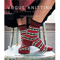 Vogue Knitting The Ultimate Sock Book: History*Technique*Design (Vogue Knitting)