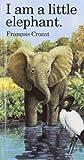 "I Am a Little Elephant: Mini (""I Am"" Series)"
