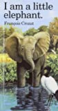 img - for I Am a Little Elephant: Mini (Barron's Little Animal Mini-Series) book / textbook / text book