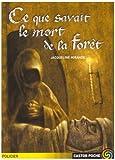 img - for Ce que savait le mort de la for t book / textbook / text book