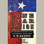 Lone Star Nation: How a Ragged Army of Volunteers Won the Battle for Texas Independence | H.W. Brands