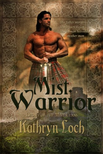 Mist Warrior (Legacy of the Mist Clans) by Kathryn Loch