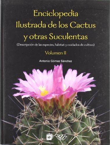 Enciclopedia ilustrada de los cactus y otras suculentas (Descripción de las especies, hábitats y cuidados de cultivo). V