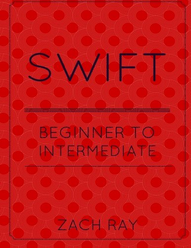 Swift: Beginner to Intermediate