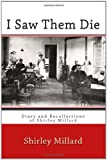 img - for I Saw Them Die: Diary and Recollections of Shirley Millard book / textbook / text book