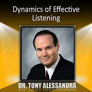 Dynamics of Effective Listening | [Tony Alessandra]