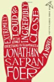 Extremely Loud & Incredibly Close (0618329706) by Foer, Jonathan Safran