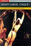 echange, troc Jean-Michel Guy - Avant-garde, cirque ! Les Arts de la piste en révolution