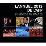 L'annuel 2013 de l'AFP : le monde en images