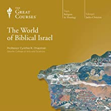 The World of Biblical Israel Lecture by  The Great Courses Narrated by Professor Cynthia R. Chapman