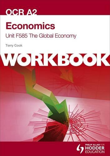 OCR A2 Economics Unit F585 Workbook: The Global Economy
