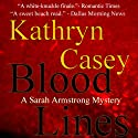 Blood Lines: Sarah Armstrong Mystery #2 (       UNABRIDGED) by Kathryn Casey Narrated by Debbie Andreen