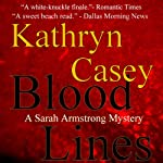 Blood Lines: Sarah Armstrong Mystery #2 | Kathryn Casey