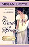 To Catch A Spinster (The Reluctant Bride Collection) (Volume 1)