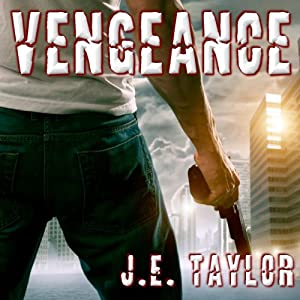 Vengeance: A Steve Williams Novel, Book 2 | [J. E. Taylor]