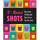 X-rated Shots (Running Press Miniature Editions)